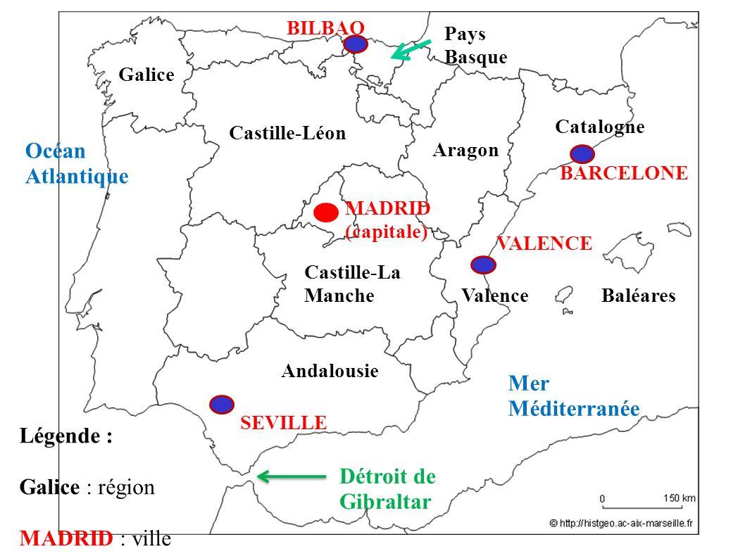 Océan Atlantique Mer Méditerranée Légende : Galice : région