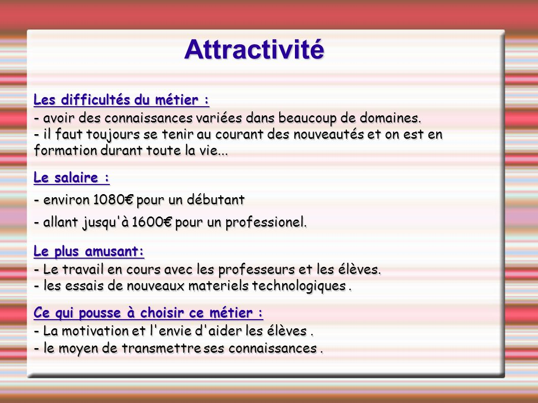 Attractivité Les difficultés du métier :