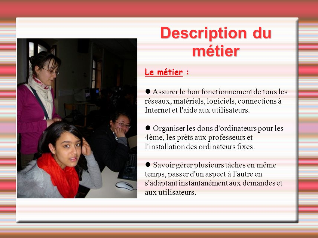 Description du métier Le métier :