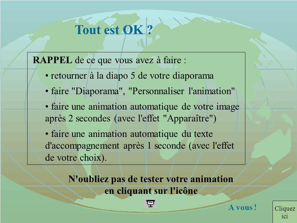 N oubliez pas de tester votre animation en cliquant sur l icône