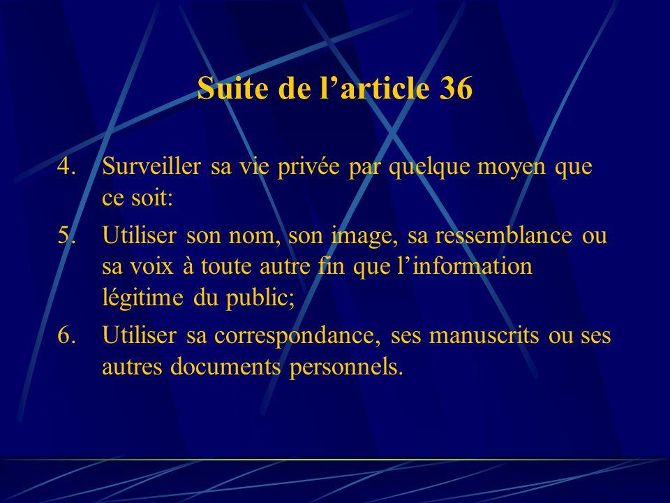 Suite de l'article 36 4. Surveiller sa vie privée par quelque moyen que ce soit: