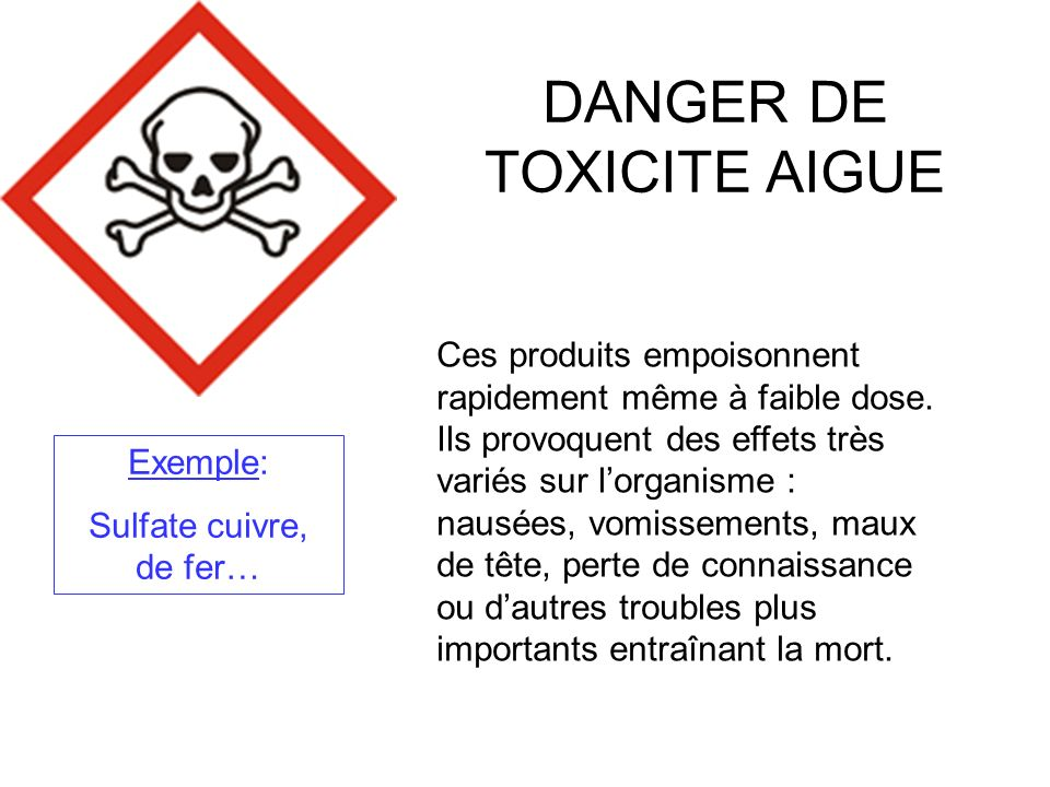 DANGER DE TOXICITE AIGUE