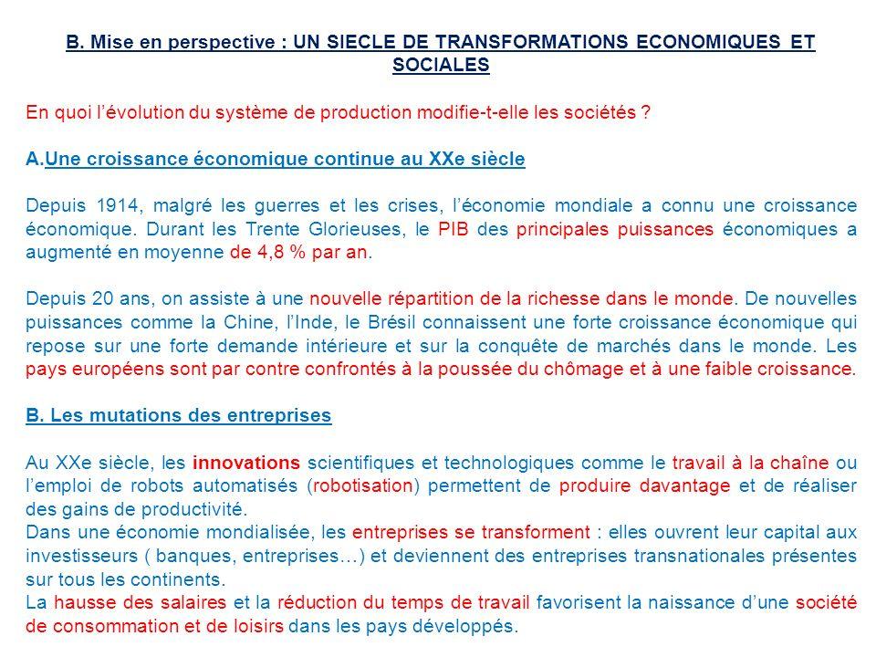 B. Mise en perspective : UN SIECLE DE TRANSFORMATIONS ECONOMIQUES ET SOCIALES