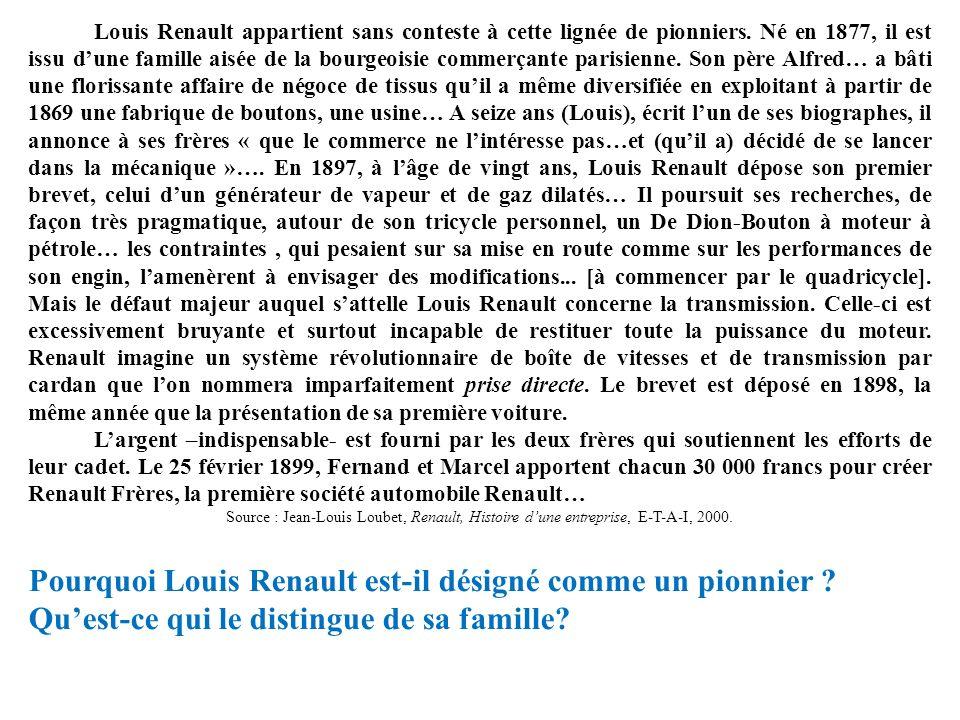 Louis Renault appartient sans conteste à cette lignée de pionniers
