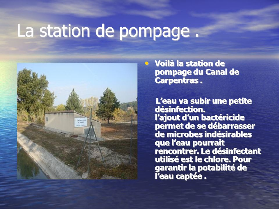 La station de pompage .Voilà la station de pompage du Canal de Carpentras .