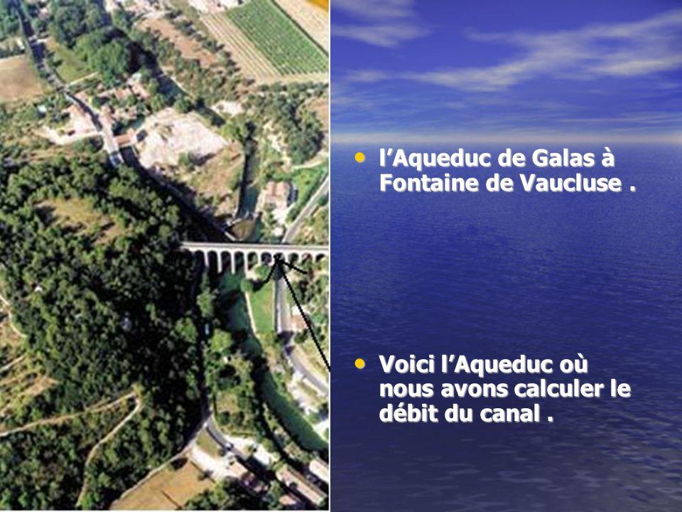 l'Aqueduc de Galas à Fontaine de Vaucluse .