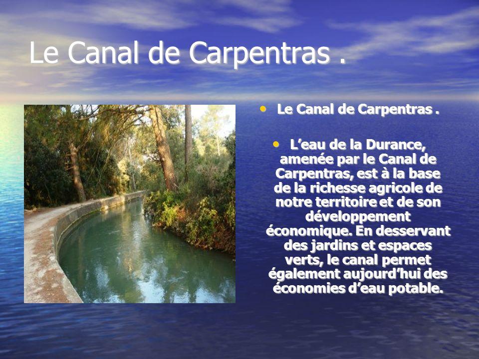 Le Canal de Carpentras . Le Canal de Carpentras .