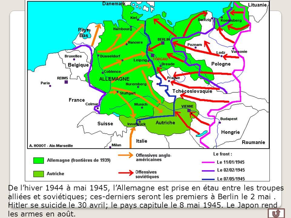 De l'hiver 1944 à mai 1945, l'Allemagne est prise en étau entre les troupes alliées et soviétiques; ces-derniers seront les premiers à Berlin le 2 mai .