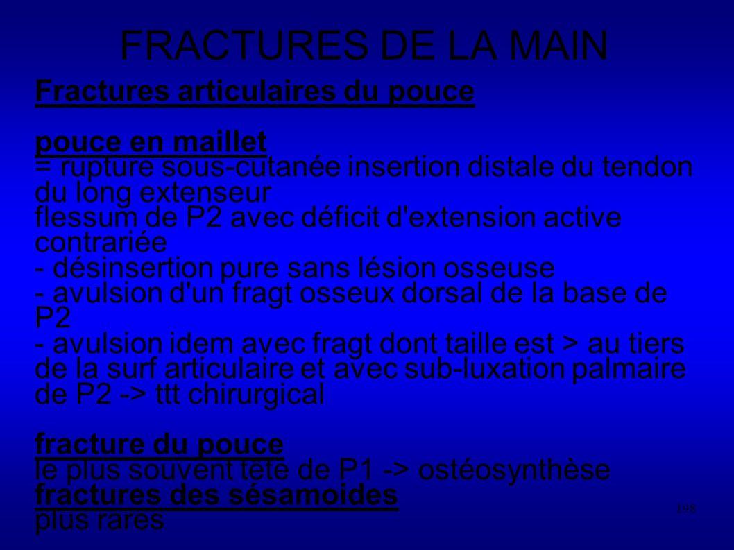 FRACTURES DE LA MAIN Fractures articulaires du pouce pouce en maillet