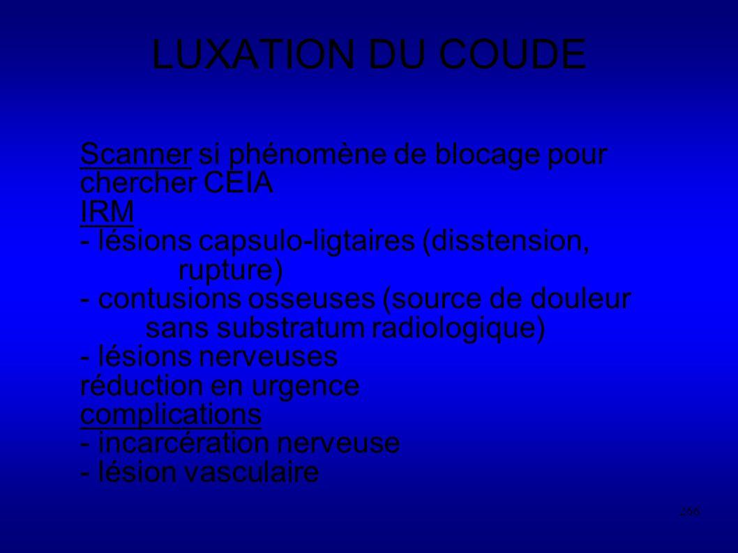 LUXATION DU COUDE Scanner si phénomène de blocage pour chercher CEIA
