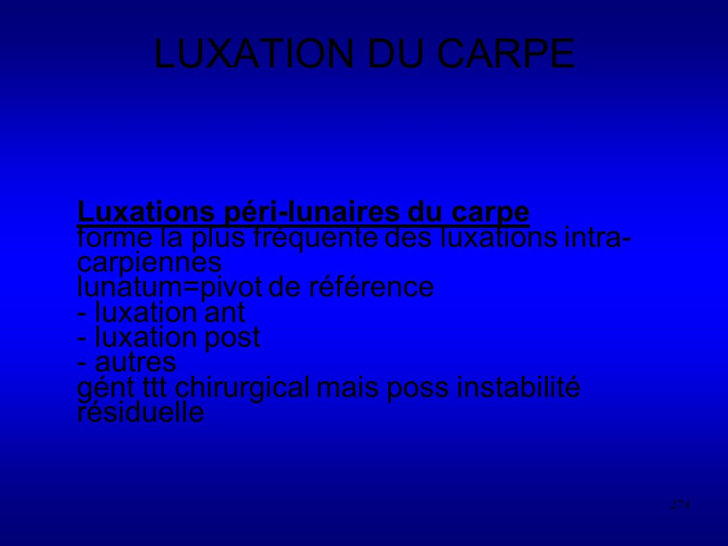 LUXATION DU CARPE Luxations péri-lunaires du carpe