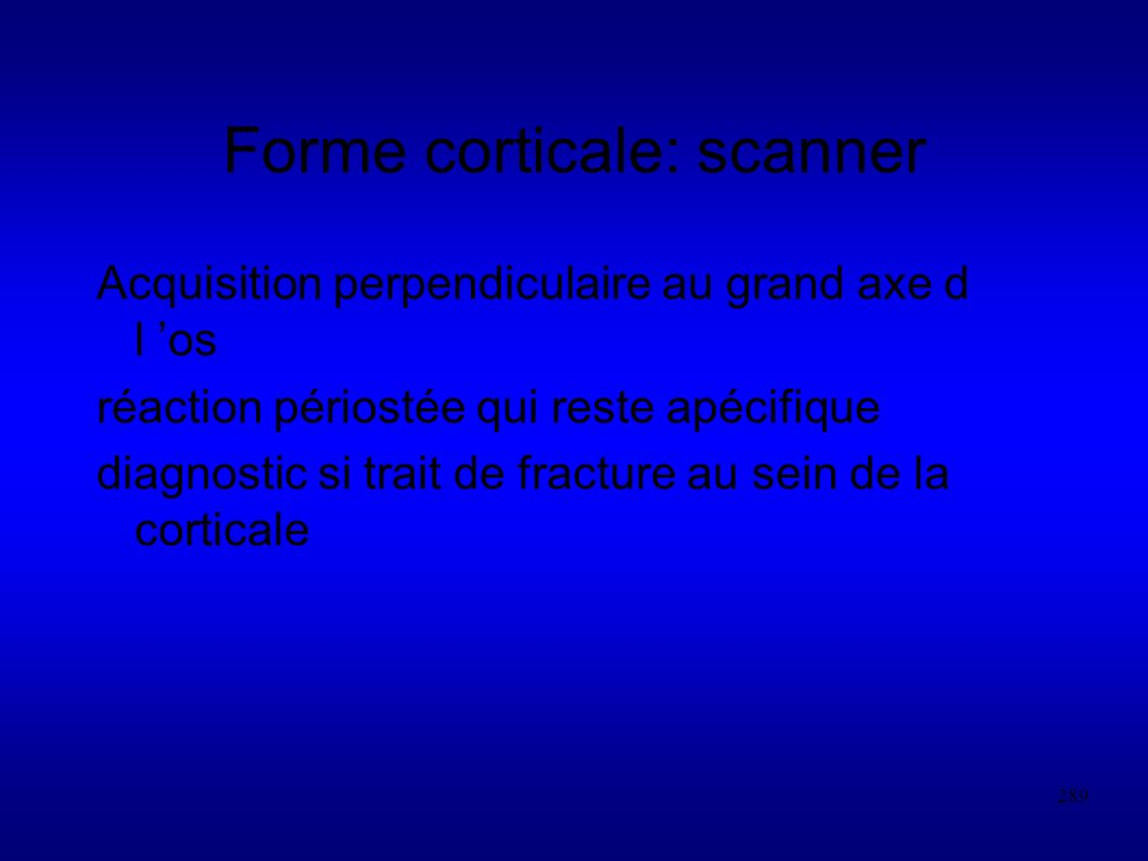 Forme corticale: scanner