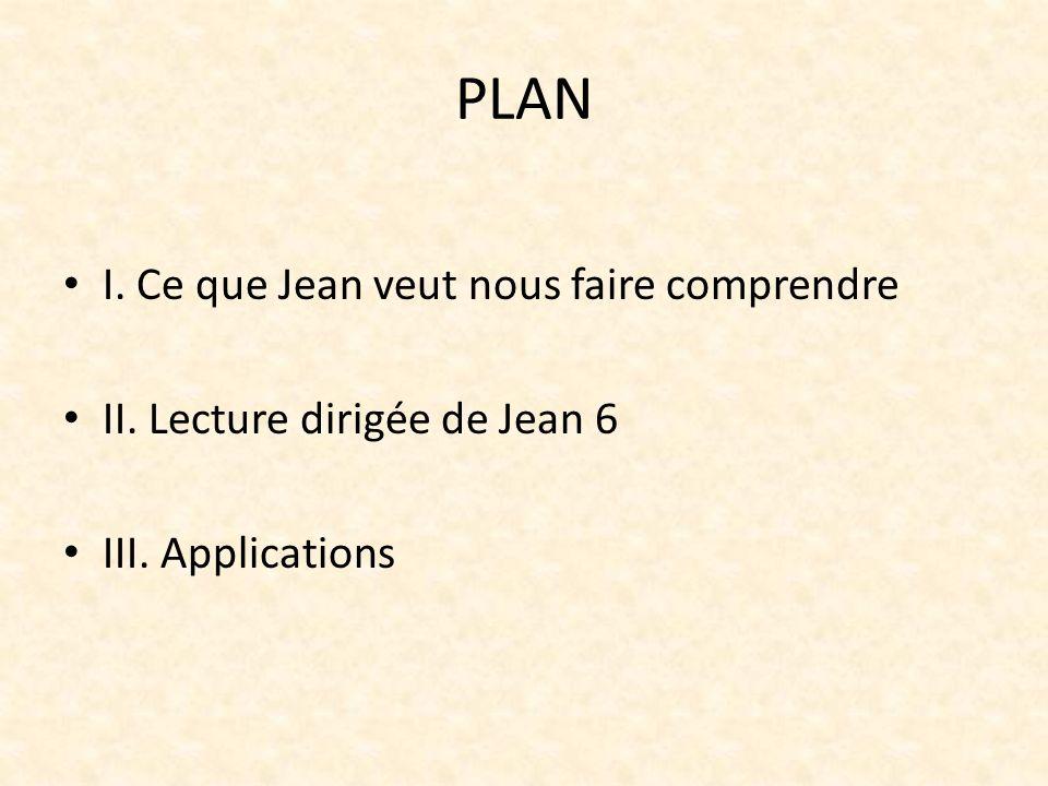PLAN I. Ce que Jean veut nous faire comprendre