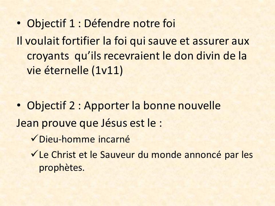 Objectif 1 : Défendre notre foi