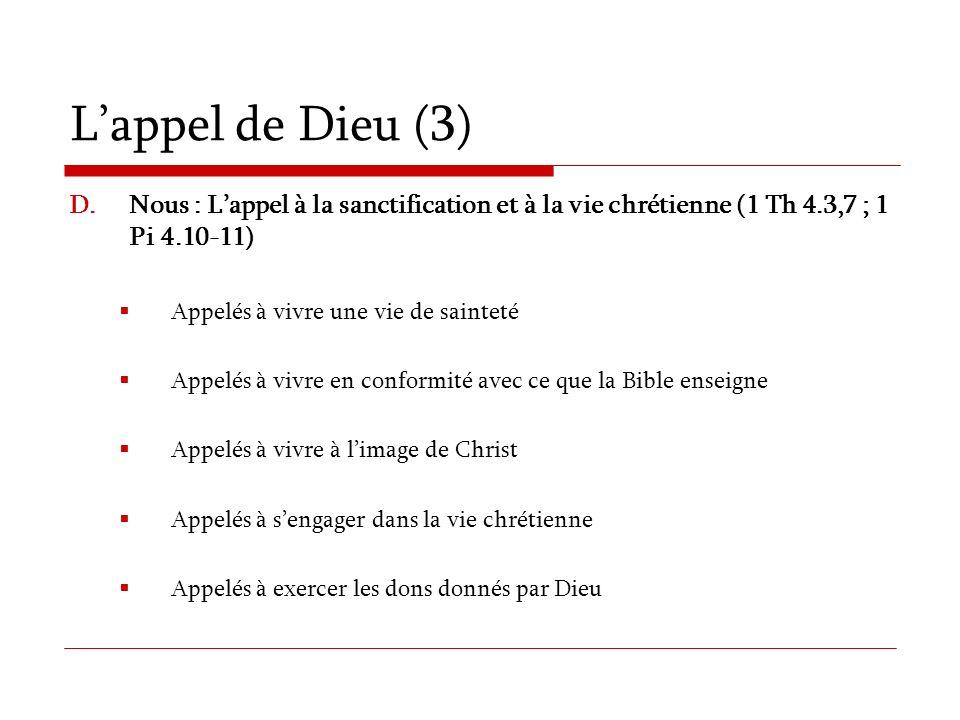 L'appel de Dieu (3) Nous : L'appel à la sanctification et à la vie chrétienne (1 Th 4.3,7 ; 1 Pi 4.10-11)