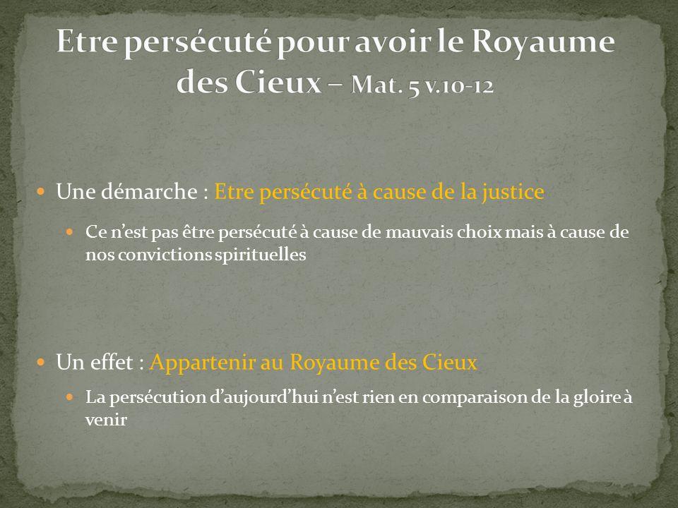 Etre persécuté pour avoir le Royaume des Cieux – Mat. 5 v.10-12