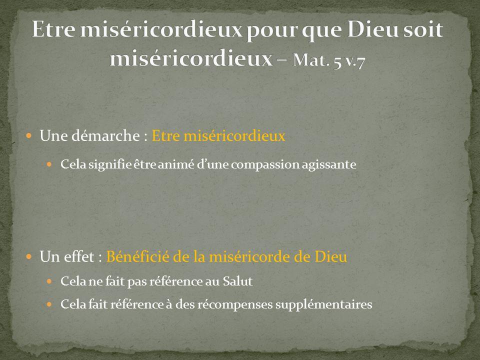 Etre miséricordieux pour que Dieu soit miséricordieux – Mat. 5 v.7