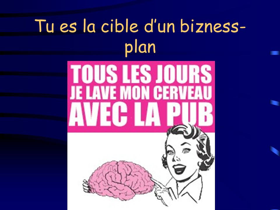 Tu es la cible d'un bizness-plan