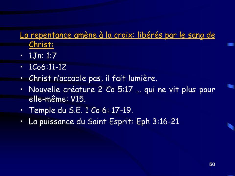 La repentance amène à la croix: libérés par le sang de Christ: