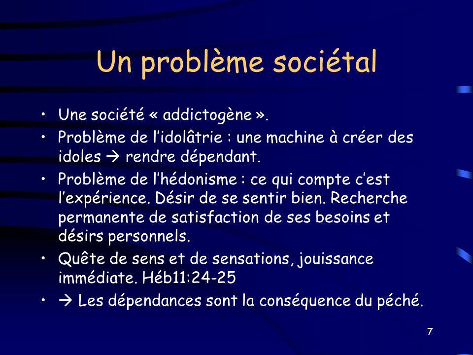 Un problème sociétal Une société « addictogène ».