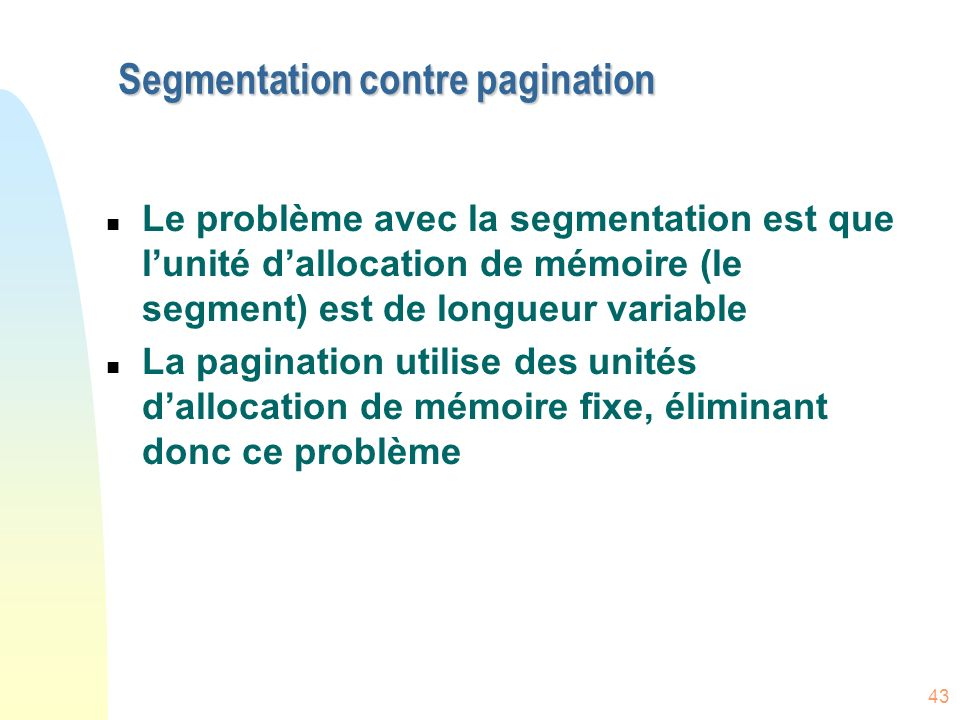Segmentation contre pagination