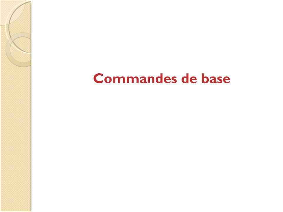 Commandes de base