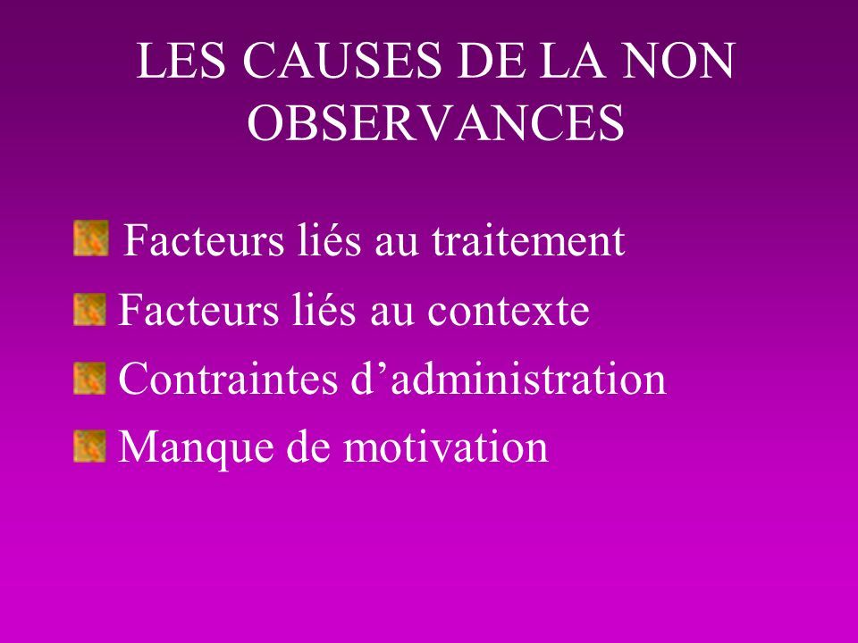 LES CAUSES DE LA NON OBSERVANCES