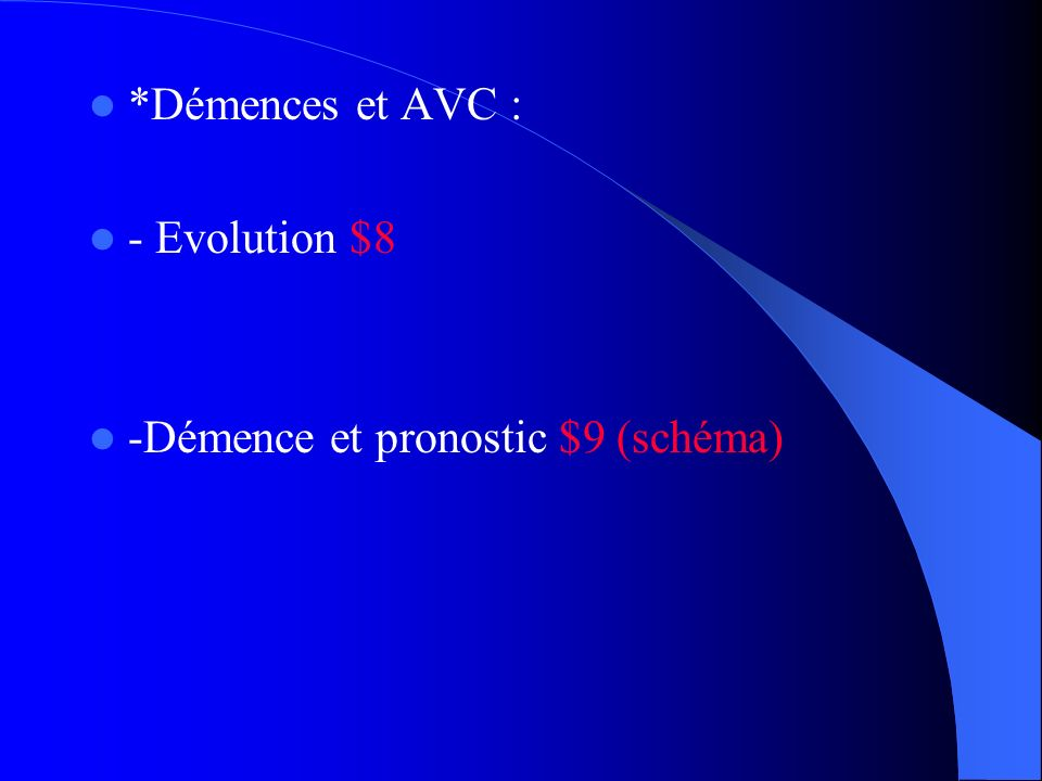 *Démences et AVC : - Evolution $8 -Démence et pronostic $9 (schéma)