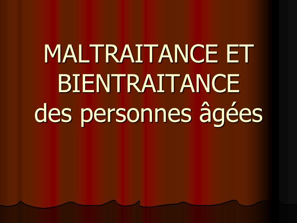 MALTRAITANCE ET BIENTRAITANCE des personnes âgées