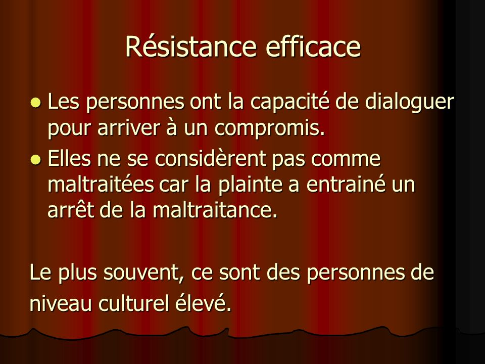 Résistance efficaceLes personnes ont la capacité de dialoguer pour arriver à un compromis.