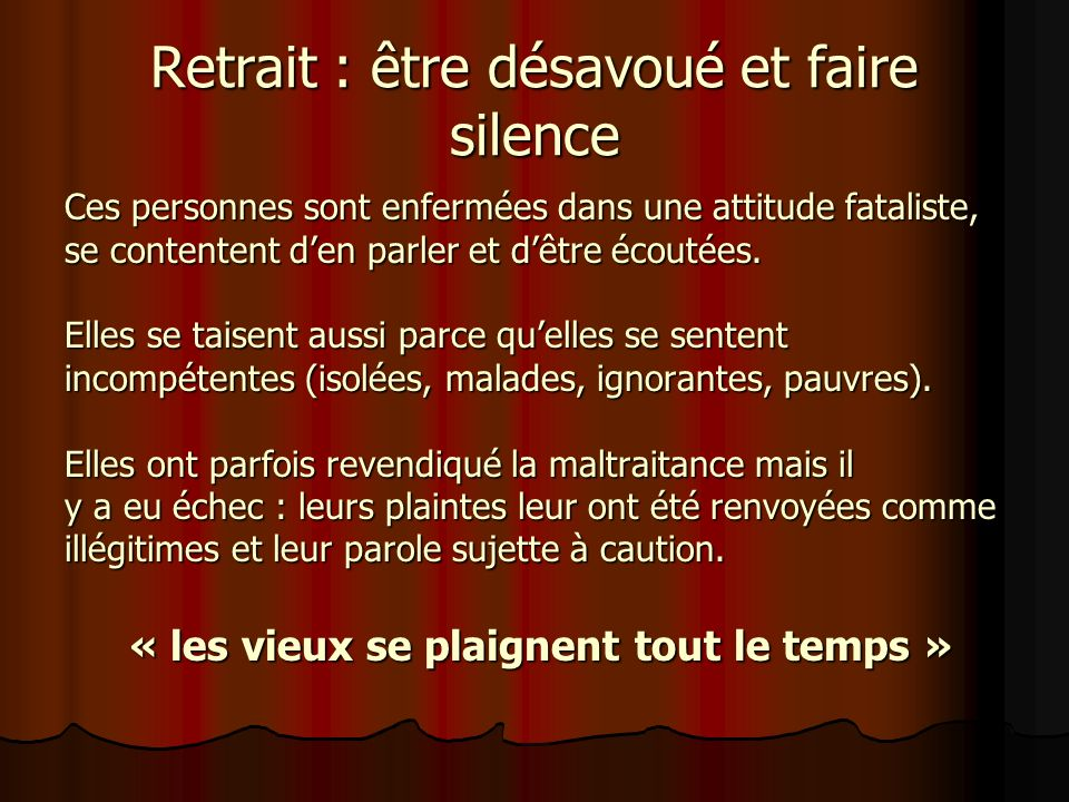 Retrait : être désavoué et faire silence
