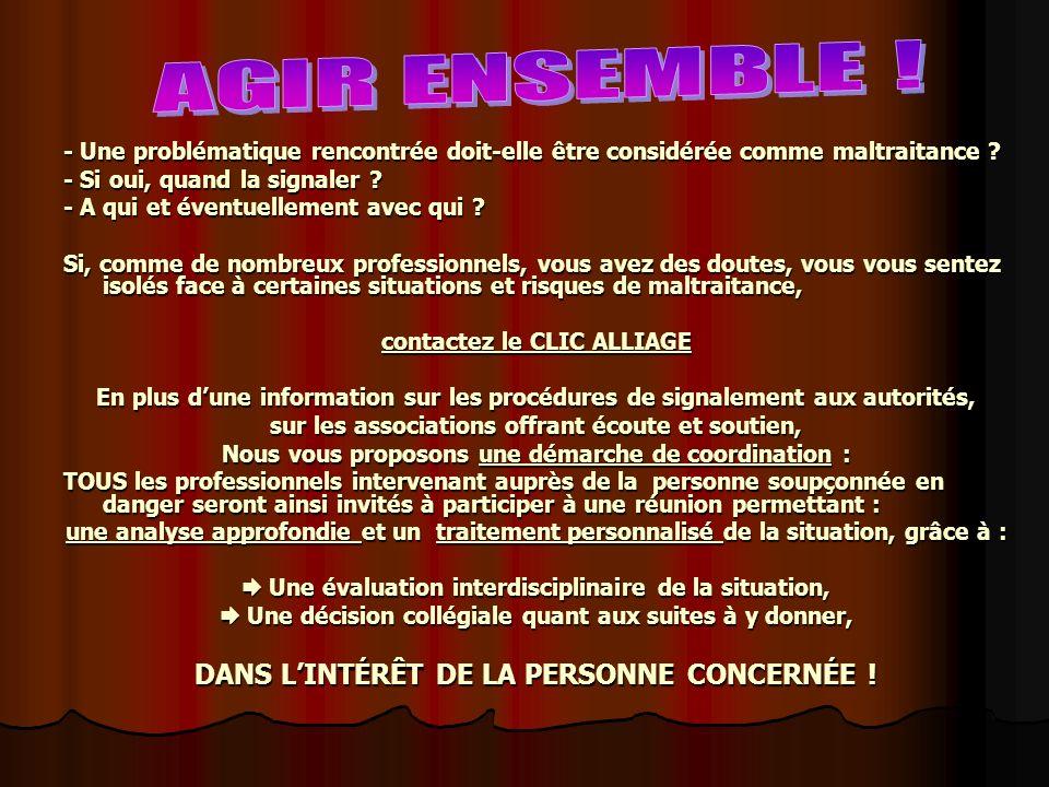 AGIR ENSEMBLE ! DANS L'INTÉRÊT DE LA PERSONNE CONCERNÉE !
