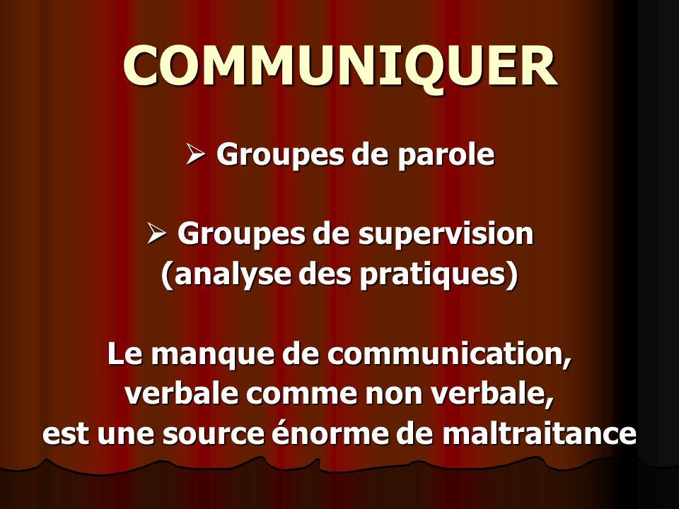 COMMUNIQUER  Groupes de parole  Groupes de supervision