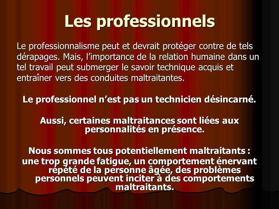 Les professionnels Le professionnalisme peut et devrait protéger contre de tels. dérapages. Mais, l'importance de la relation humaine dans un.
