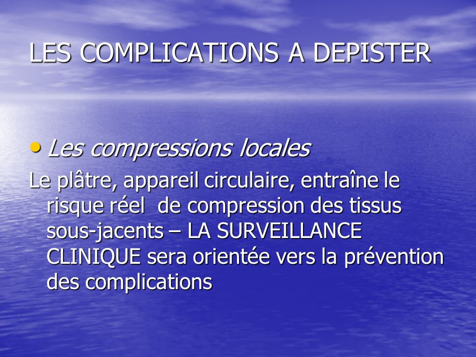 LES COMPLICATIONS A DEPISTER
