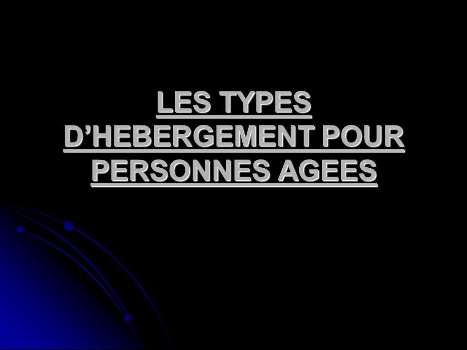 LES TYPES D'HEBERGEMENT POUR PERSONNES AGEES