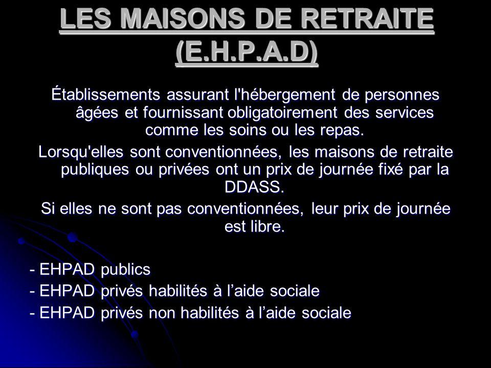 LES MAISONS DE RETRAITE (E.H.P.A.D)