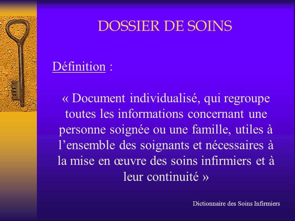 DOSSIER DE SOINS Définition :
