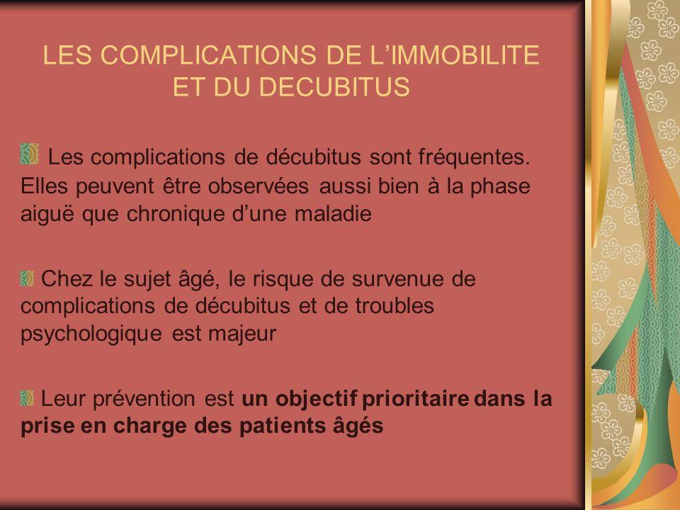 LES COMPLICATIONS DE L'IMMOBILITE ET DU DECUBITUS