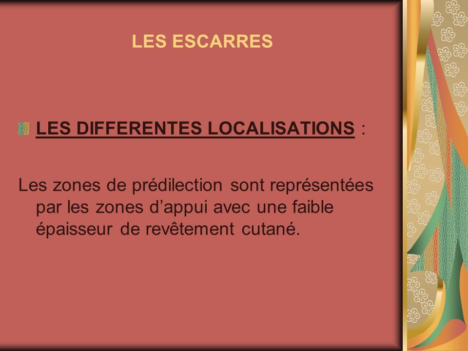 LES ESCARRESLES DIFFERENTES LOCALISATIONS :