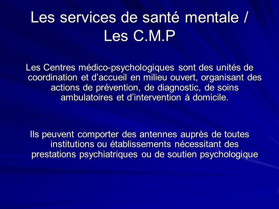 Les services de santé mentale / Les C.M.P