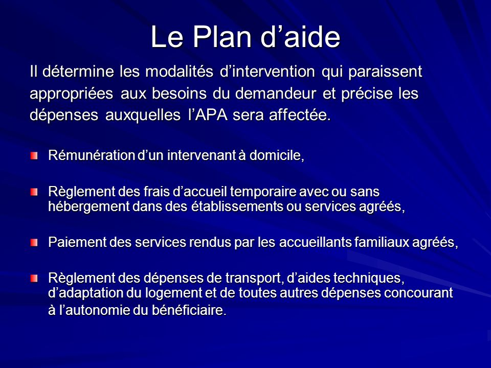 Le Plan d'aide Il détermine les modalités d'intervention qui paraissent. appropriées aux besoins du demandeur et précise les.