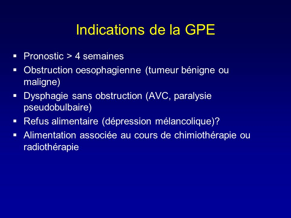 Indications de la GPE Pronostic > 4 semaines