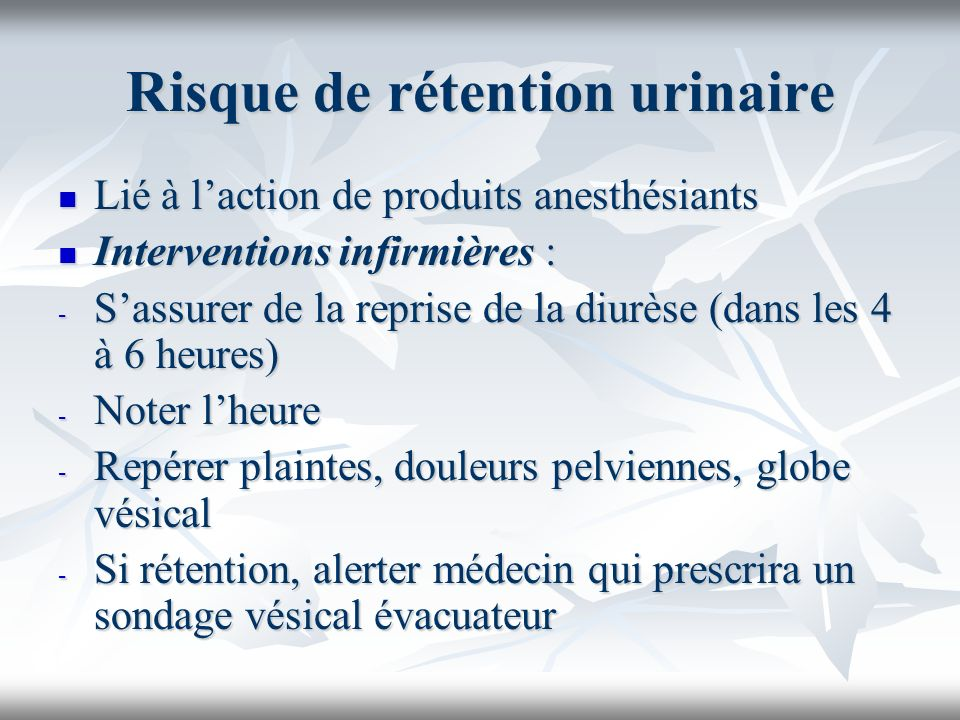 Risque de rétention urinaire