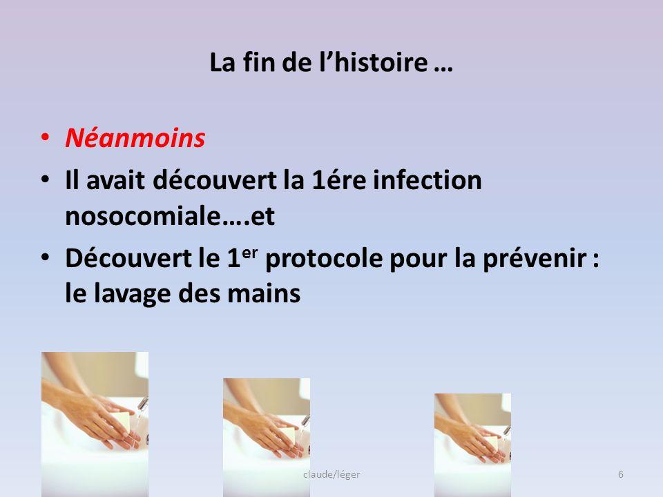 Il avait découvert la 1ére infection nosocomiale….et