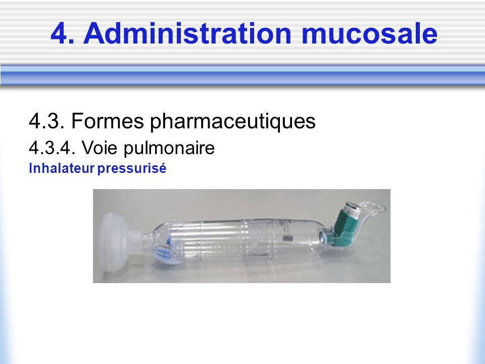 4. Administration mucosale