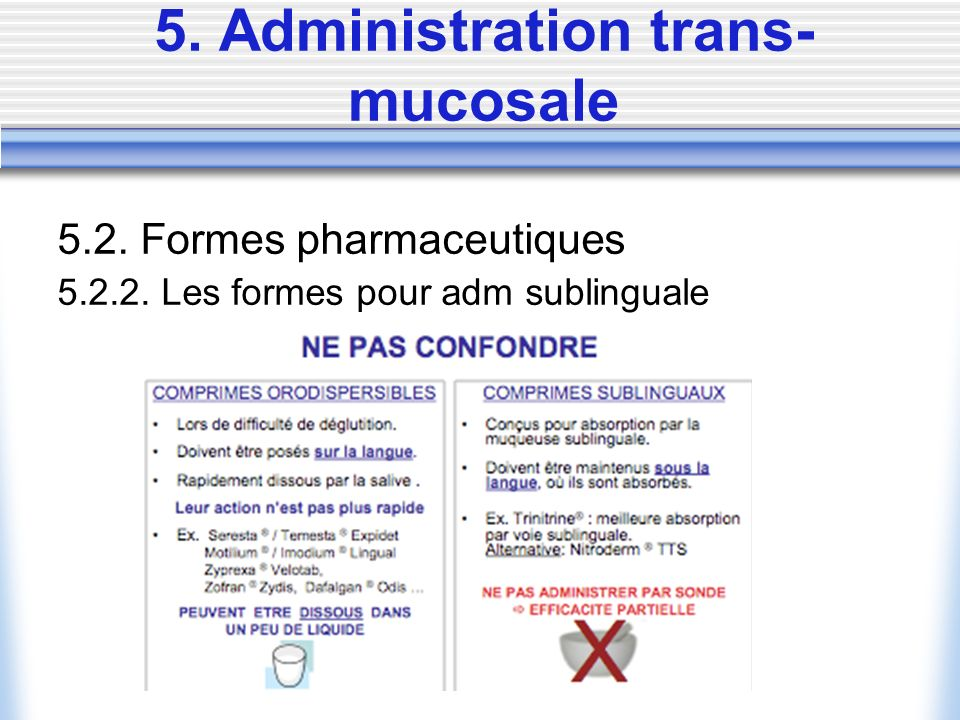 5. Administration trans-mucosale