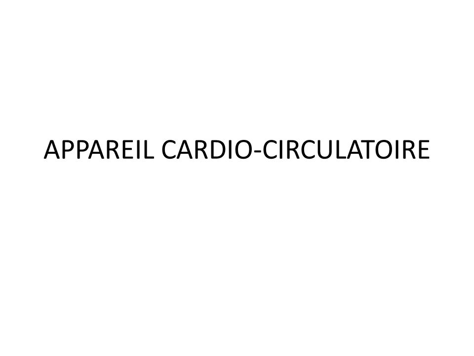 APPAREIL CARDIO-CIRCULATOIRE