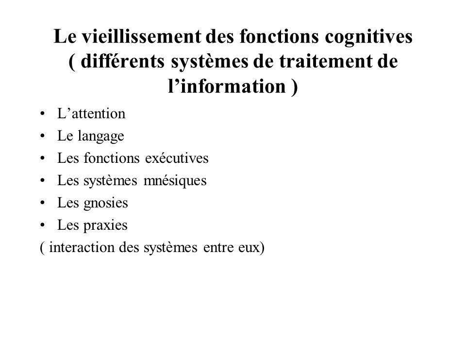 Le vieillissement des fonctions cognitives ( différents systèmes de traitement de l'information )