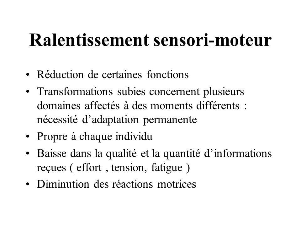 Ralentissement sensori-moteur